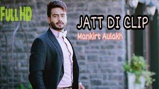 Jatt Di Clip (Full Song) - Mankirt Aulakh | DJ Flow | Singga | Letest Punjabi Songs 2017