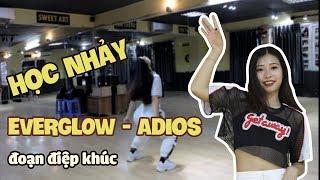 Học nhảy bài ADIOS - EVERGLOW (phần điệp khúc) | Học nhảy Kpop - Sweet Art