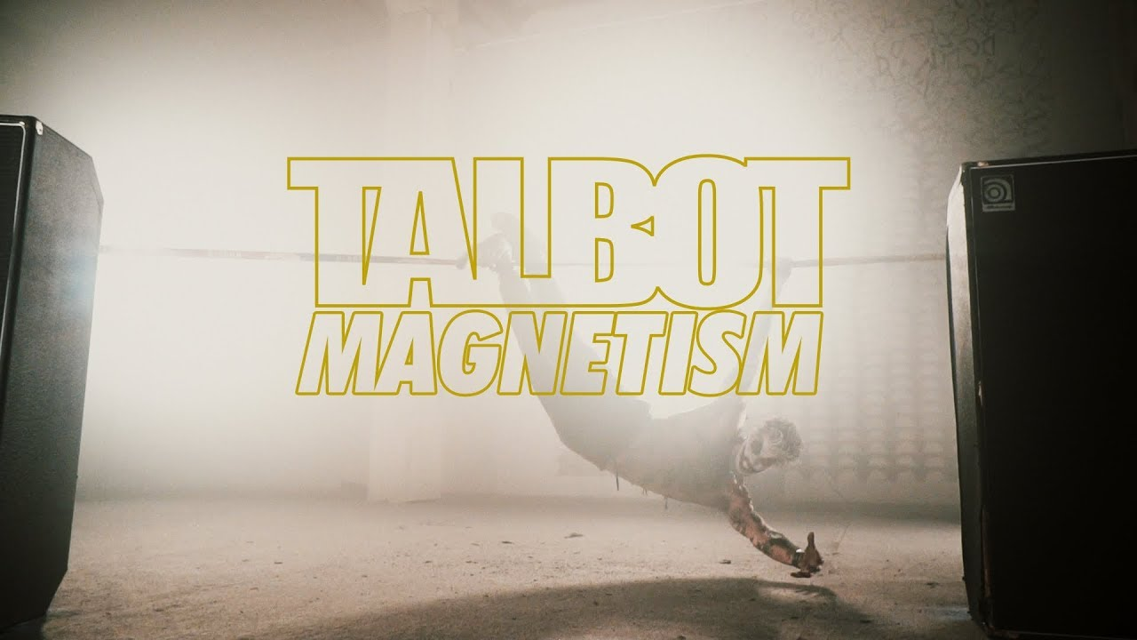 TALBOT - Magnetism (Official Video) 2017