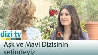 Aşk ve Mavi Dizisinin Setindeyiz - Dizi Tv 563. Bölüm