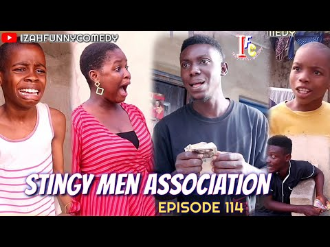 STINGY MEN ASSOCIATION (Izah Funny Comedy) (Episode 114)