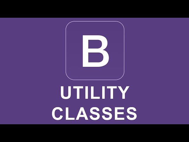 Bootstrap 4 Tutorial 53 - Utility Classes