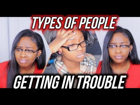 Types of People| When Getting In Trouble