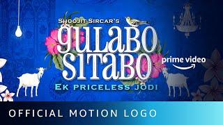 Gulabo Sitabo - Motion Logo | Amitabh Bachchan, Ayushmann Khurrana | Shoojit Sircar | 12th June