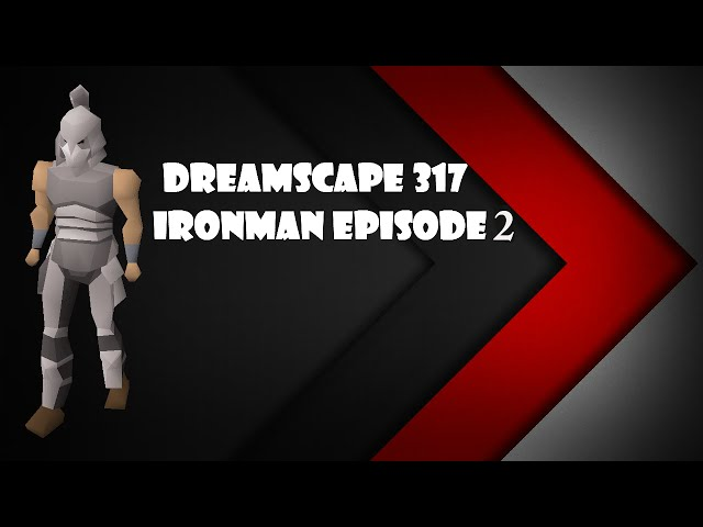 #1 Custom [RSPS] DreamScape - Ironman episode 2 - Ironman luck