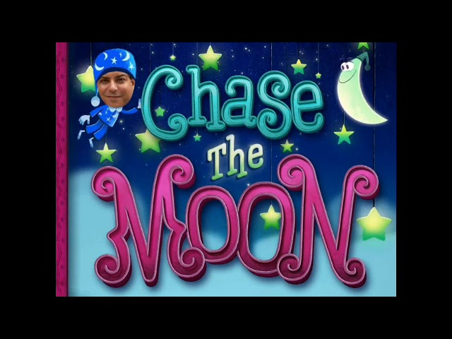 """Chase the Moon"" starring Mr. Diaz- From the Mr. Diaz Space Adventures Series."