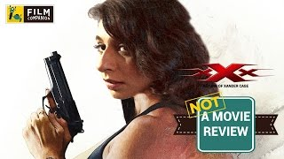 xXx : Return of Xander Cage | Not A Movie Review | Sucharita Tyagi | Film Companion