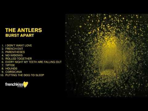 The Antlers - Burst Apart (Full Album - Official Audio)