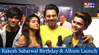 Rakesh Sabarwal Birthday & Danish Alfaaz& 39 s Album Mere Sapno Mei Launch