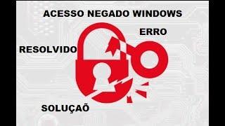 """Resolver error """"Você não tem permissão para acessar""""  Windows 10"""