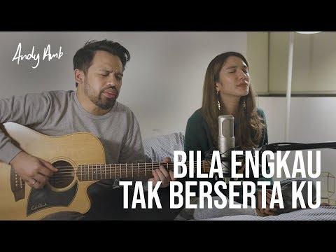 Bila Engkau tak berserta ku (Cover) Andy & Acha Ambarita