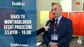 Baku TV məntəqələrdə seçki prosesini izləyir - 15:00