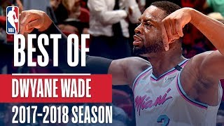 Best of Dwyane Wade With The Miami Heat | 2018 NBA Season