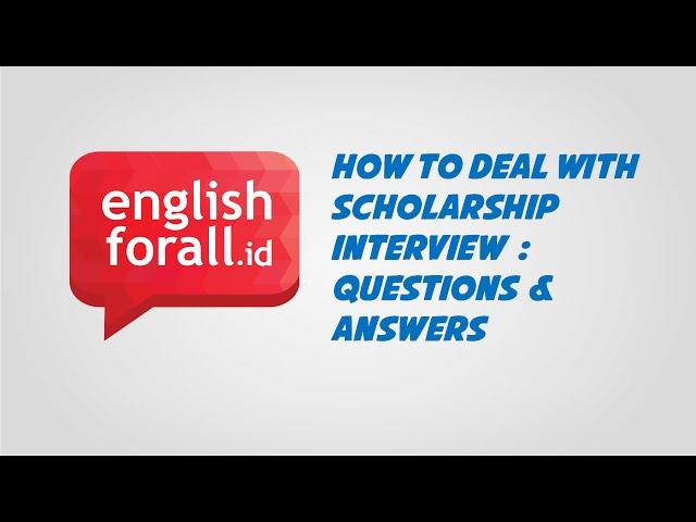 Strategi Cara Menjawab Interview Beasiswa - Beserta Pertanyaan dan Contoh Jawabannya