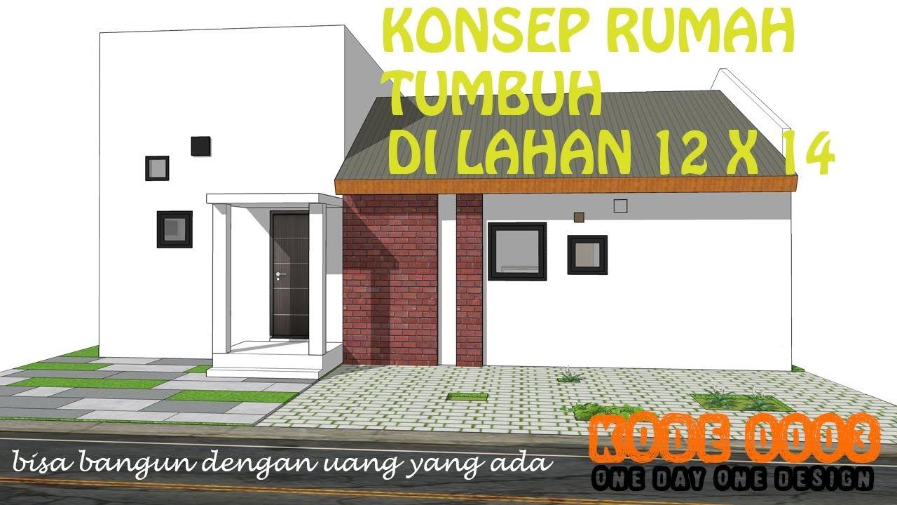 Desain Rumah Minimalis Konsep Tumbuh Di Lahan 12 X 14 Kode 0003 Youtube