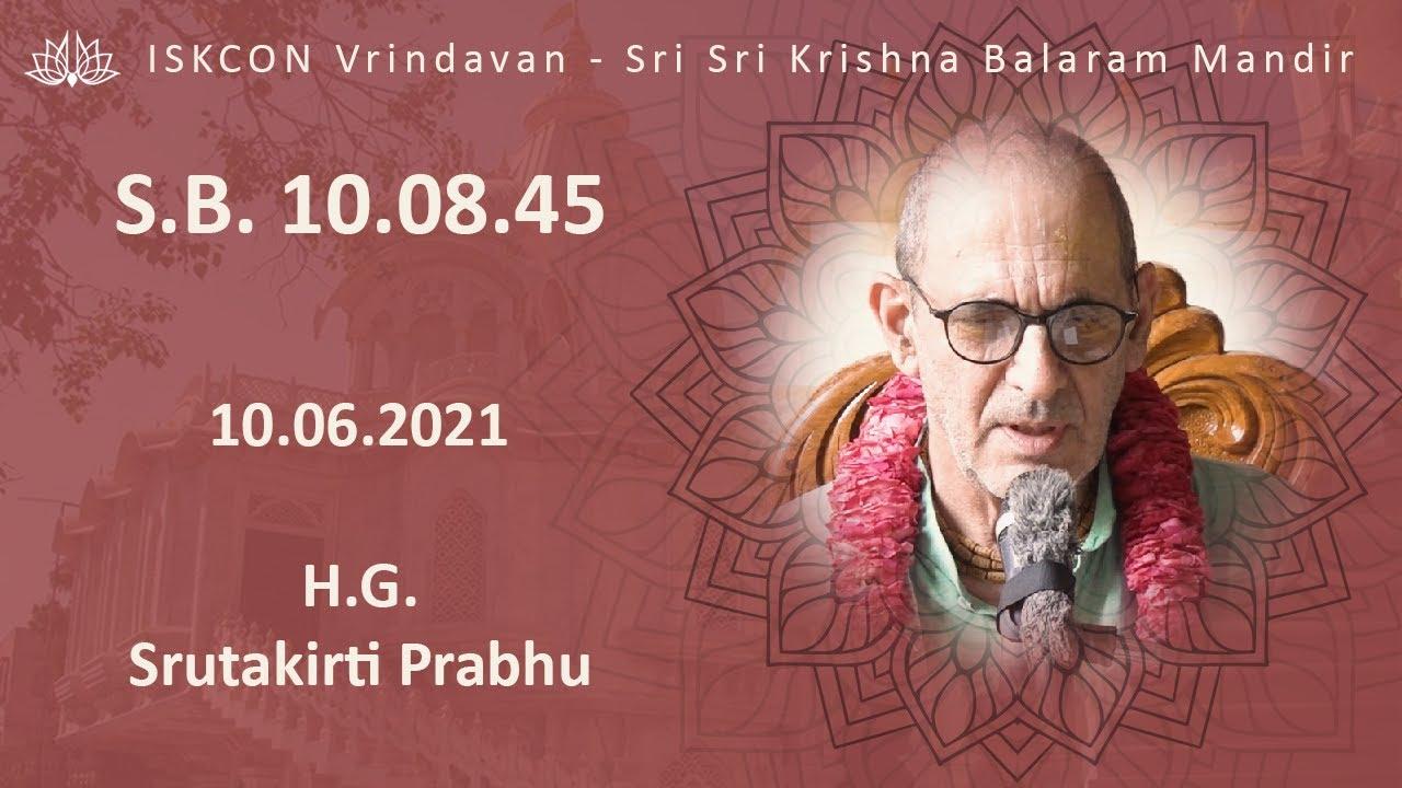 H.G. Srutakirti Prabhu _SB-10.08.45_10.06.2021