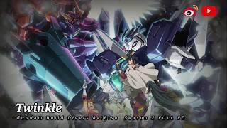 Twinkle by Spira Spica - Gundam Build Divers Re:Rise  Season 2 FULL Ver ED  高达创形者 第二季 完整片尾曲#gundam