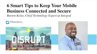 6 Smart Tips To Keep Your Mobile Business Connected & Secure