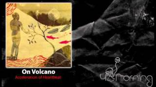 On Volcano - Acceleration of Heartbeat