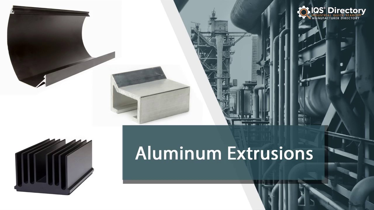 Aluminum Extrusion Manufacturers Suppliers | IQS Directory