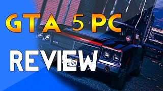 Grand Theft Auto 5 (GTA 5) PC Release Review - Is it good?