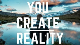 5 Studies that prove you CREATE YOUR REALITY! (WOW!)