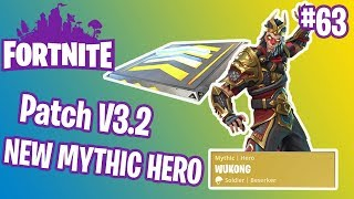 V3.2 Patch Notes   New Mythic Hero   Fortnite #63