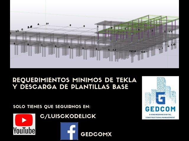 Tekla Structures | 00 Requerimientos minimos de Tekla y descarga de plantillas base