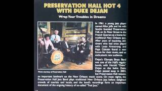 Preservation Hall Hot 4 with Duke Dejan - Wrap Your Troubles In Dreams