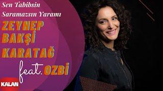 Zeynep Bakşi Karatağ feat. Ozbi - Sen Tabipsin Saramazsın Yaramı [ Usulca © 2018 Kalan Müzik ]