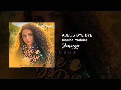 Janaína Violeira - Adeus, bye bye (Official Audio)
