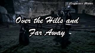 Repeat youtube video Nightcore - Over the Hills and Far Away (Music Video LYRICS HD)