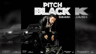 Squash - Pitch Black (Official Audio)