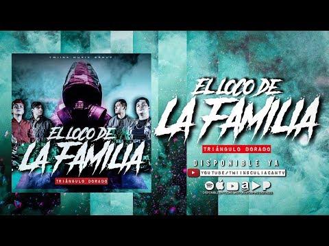 Triangulo Dorado - ¨ El loco de la familia ¨ - (Corridos 2019) Twiins Music Group