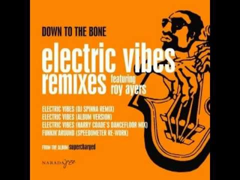 Down to the Bone feat. Roy Ayers - Electric Vibes (Harry Coade's Dancefloor Mix)