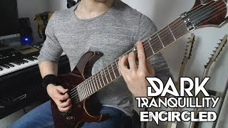 Dark Tranquillity - Encircled   Full Guitar Cover (Tabs - All Guitars - HD)