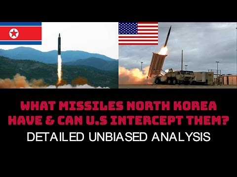 WHAT MISSILES NORTH KOREA HAVE & CAN U.S INTERCEPT THEM?