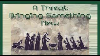 A Threat: Bringing Something New