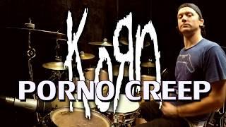 KORN - Porno Creep - Drum Cover