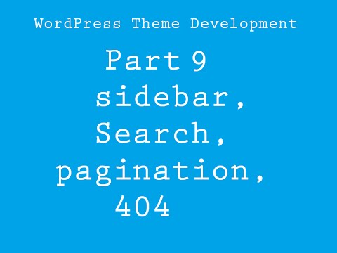 WordPress Theme Development part 9 ( Sidebar Register, Search Form, Pagination, 404 page )