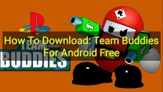 How To Download: Team Buddies For Android Free