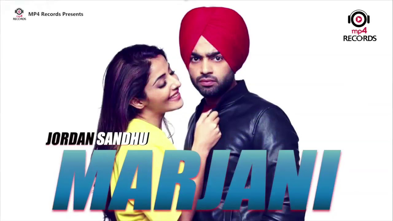 Jordan Sandhu | Marjani ( Full Song ) | Bunty Bains | New Punjabi Song 2018  | Mp4 Records