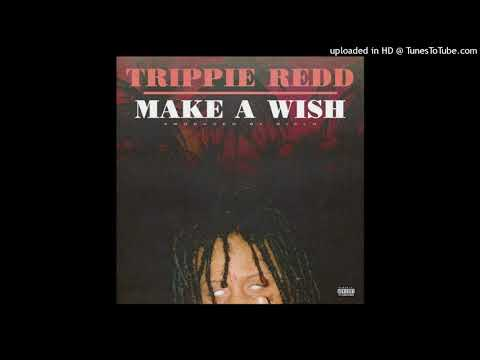 Trippie Redd - Make A Wish/The World is Yours