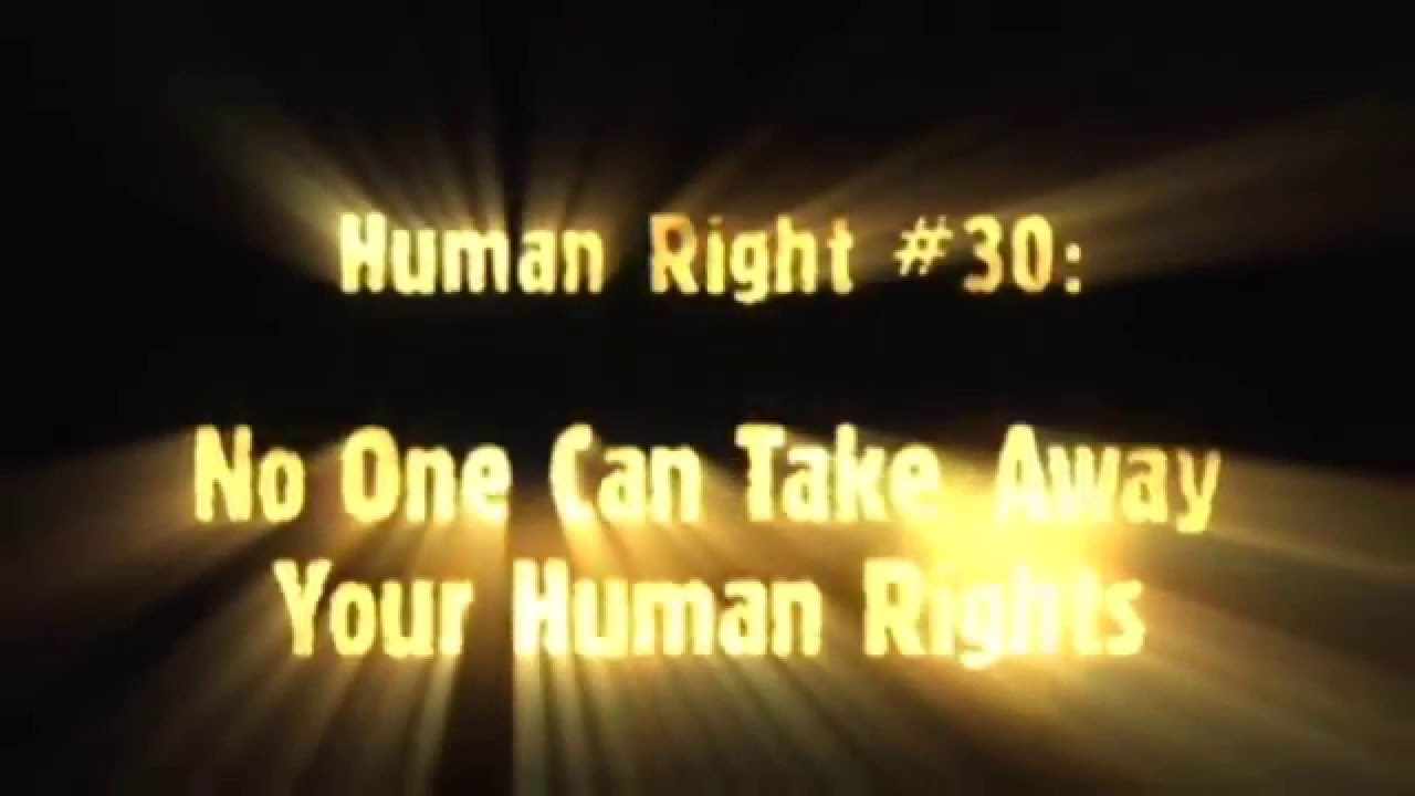 Human Rights Video #30: No One Can Take Away Your Human Rights ...