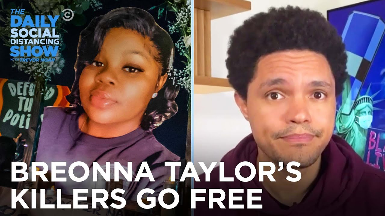 No Officers Indicted For The Shooting Of Breonna Taylor | The Daily Social Distancing Show
