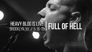 Full of Hell: Live in Brooklyn, NY 5-16-15