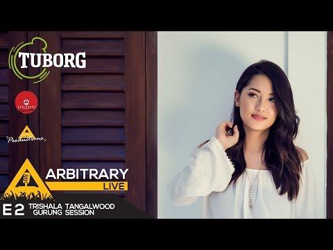 Tuborg presents Arbitrary Live E2 - Trishala Gurung - Paheli - Parineeta