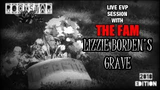 LIVE EVP'S FROM LIZZIE BORDENS GRAVE WITH THE FAM !