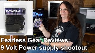Fearless Gear Reviews -  9 Volt Power Supply Shootout
