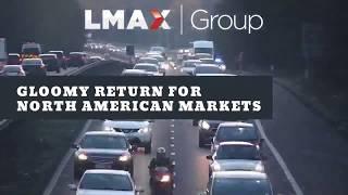 Gloomy return for North American markets